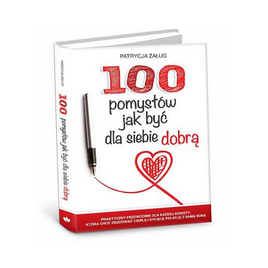 """Książka """"100 pomysłów jak być dla siebie dobrą"""""""